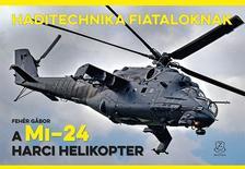 Fehér Gábor - A Mi-24 harci helikopter