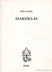 Kósa Csaba - Szabadulás [antikvár]