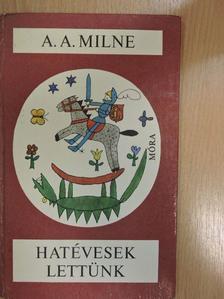 A. A. Milne - Hatévesek lettünk [antikvár]