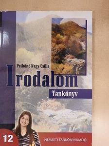 Pethőné Nagy Csilla - Irodalom 12. - Tankönyv [antikvár]