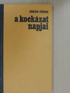 Orbán Ferenc - A kockázat napjai [antikvár]
