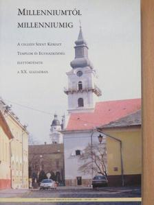 Dr. Szabó Alfréd - Millenniumtól millenniumig [antikvár]