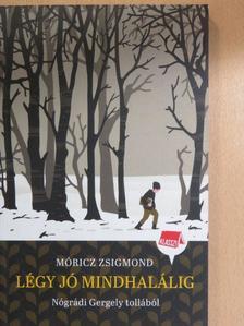 Móricz Zsigmond - Légy jó mindhalálig [antikvár]
