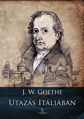 Johann Wolfgang Goethe - Utazás Itáliában [eKönyv: epub, mobi]