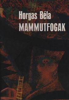 Horgas Béla - Mammutfogak [antikvár]