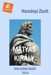 Harsányi Zsolt - Mátyás király [eKönyv: epub, mobi]