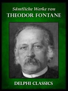 Theodor Fontane - Saemtliche Werke von Theodor Fontane (Illustrierte) [eKönyv: epub, mobi]