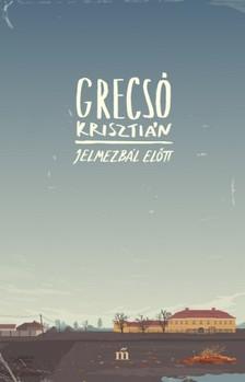GRECSÓ KRISZTIÁN - Jelmezbál előtt [eKönyv: epub, mobi]
