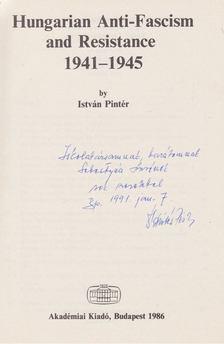 Pintér István - Hungarian Anti-Fascism and Resistance 1941-1945 (dedikált) [antikvár]