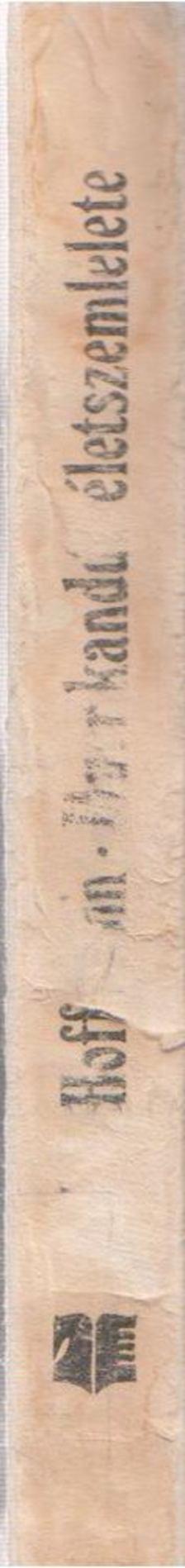 E. T. A. Hoffmann - Murr kandúr életszemlélete, valamint Johannes Kreisler karmester töredékes életrajza [antikvár]