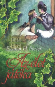 Eleanor H. Porter - Az élet játéka - kötött