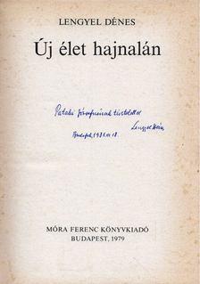 Lengyel Dénes - Új élet hajnalán (dedikált) [antikvár]
