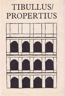 TIBULLUS; PROPERTIUS - Tibullus és Propertius összes költeményei [antikvár]