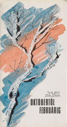 Thury Zsuzsa - Októbertől februárig [antikvár]
