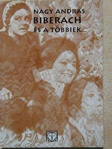 Nagy András - Biberach és a többiek... [antikvár]