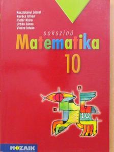 Kosztolányi József - Sokszínű matematika 10. [antikvár]