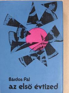 Bárdos Pál - Az első évtized [antikvár]