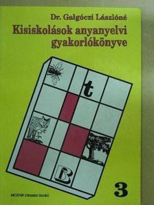 Dr. Galgóczi Lászlóné - Kisiskolások anyanyelvi gyakorlókönyve 3. [antikvár]