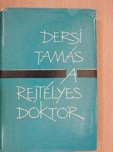 Dersi Tamás - A rejtélyes doktor [antikvár]