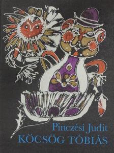 Pinczési Judit - Köcsög Tóbiás [antikvár]