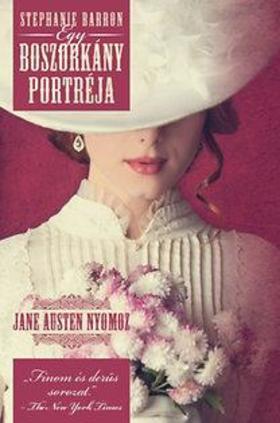 STEPHANIE BARRON - Egy boszorkány portréja /Jane Austen nyomoz 3.