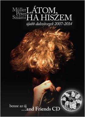 Müller Péter Sziámi - LÁTOM, HA HISZEM - CD MELLÉKLETTEL