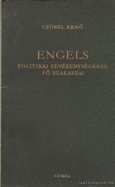 Czőbel Ernő - Engels politikai tevékenységének fő szakaszai [antikvár]