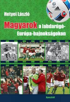 Hetyei László - Magyarok a labdarúgó-Európa-bajnokságokon