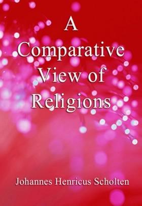 Francis T. Washburn Johannes Henricus Scholten, - A Comparative View of Religions [eKönyv: epub, mobi]