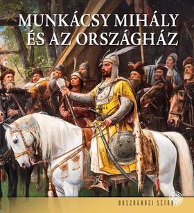 Dúzsi Éva - Bojtos Anikó - Andrássy Dorottya - Munkácsy Mihály és az Országház