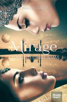 Somaiya Daud - Mirage - A tökéletes hasonmás [eKönyv: epub, mobi]