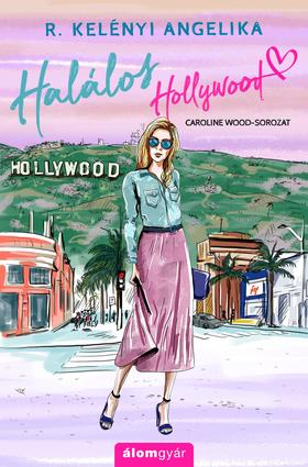 R. Kelényi Angelika - Halálos Hollywood