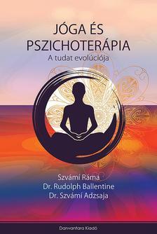 Szvámí Ráma, Dr. Rudolph Ballentine,  Dr. Szvámí Adzsaja - Jóga és Pszichoterápia