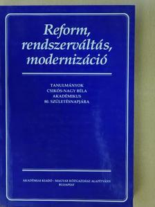 Balázs Péter - Reform, rendszerváltás, modernizáció [antikvár]