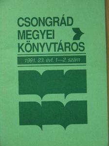 Bajusz Jánosné - Csongrád megyei könyvtáros 1991/1-2. [antikvár]