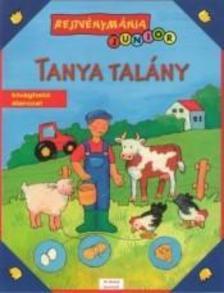 Szerk.: Borbély Borbála - Tanya talány - Rejtvénymánia JUNIOR