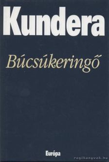 Milan Kundera - Búcsúkeringő [antikvár]