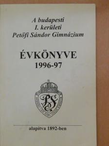 Czigány György - A budapesti I. kerületi Petőfi Sándor Gimnázium évkönyve 1996-97 [antikvár]