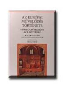 Grüll Tibor - Az európai művelődés története (Szöveggyűjtemény)