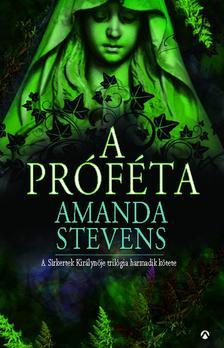Amanda Stevens - A próféta (Sírkertek királynője 3.) [Nyári akció]