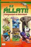 Ez állati! - Érdekességek az állatvilágból - Képes ismeretterjesztés gyerekeknek