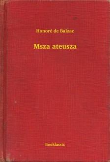 Honoré de Balzac - Msza ateusza [eKönyv: epub, mobi]