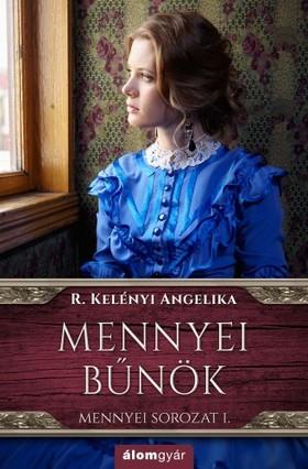 R. Kelényi Angelika - Mennyei bűnök 1. - Riva nővérek-sorozat