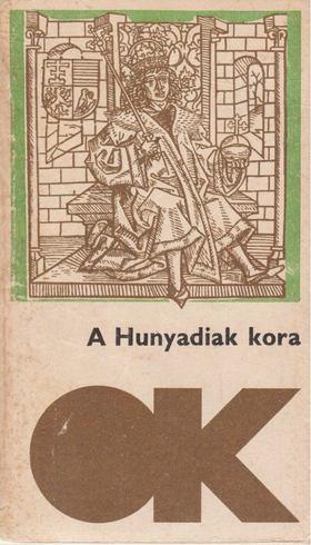 KULCSÁR PÉTER - A Hunyadiak kora [antikvár]