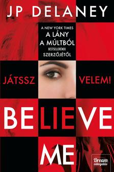 J. P. Delaney - Believe Me - Játssz velem!