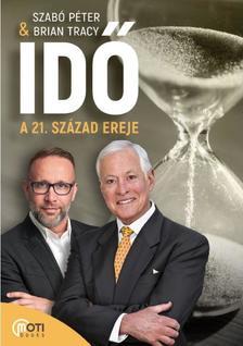 Szabó Péter és Brian Tracy - Idő - A 21. század ereje