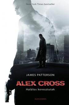 James Patterson - Alex Cross - Halálos keresztutak [eKönyv: epub, mobi]