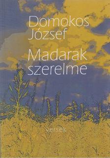 Domokos József - Madarak szerelme [antikvár]