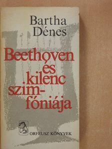 Bartha Dénes - Beethoven és kilenc szimfóniája [antikvár]