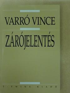 Varró Vince - Zárójelentés [antikvár]